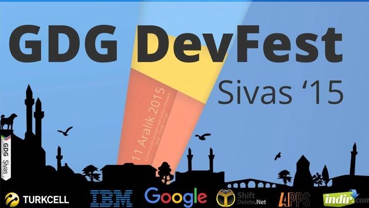 DevFest Sivas 2015 11 Aralık'ta